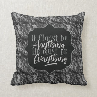 """Christ is Everything"" Throw Pillow (SS8)"