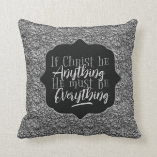 """Christ is Everything"" Throw Pillow (SS9)"