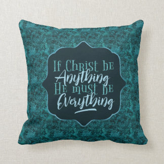 """Christ is Everything"" Throw Pillow (TT11)"