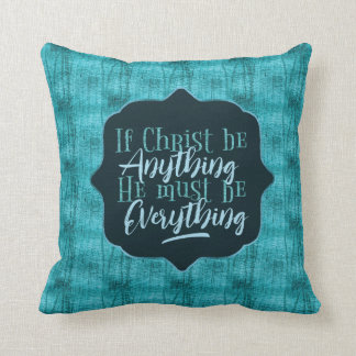 """Christ is Everything"" Throw Pillow (TT15)"