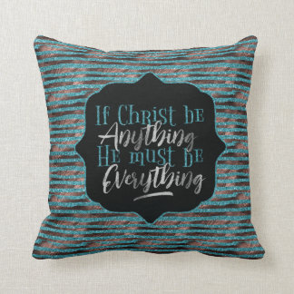 """Christ is Everything"" Throw Pillow (TT2)"