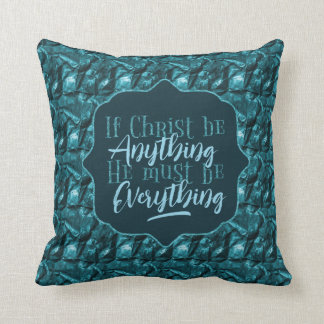 """Christ is Everything"" Throw Pillow (TT6)"