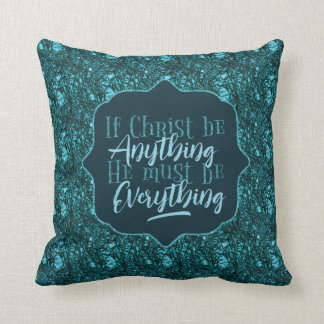 """Christ is Everything"" Throw Pillow (TT7)"