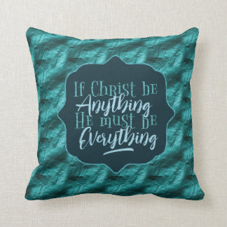 """Christ is Everything"" Throw Pillow (TT8)"