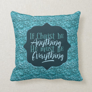 """Christ is Everything"" Throw Pillow (TT9)"