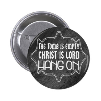 Christ is Lord Hang On Christian Button