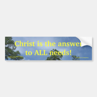 """""""Christ is the Answer.."""" bumper sticker"""