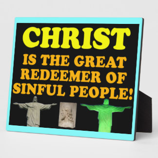 Christ Is The Great Redeemer Of Sinful People! Plaque