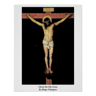 Christ On The Cross By Diego Velazquez Poster