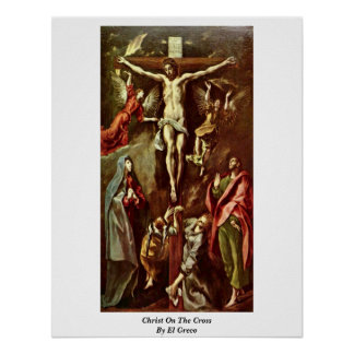Christ On The Cross By El Greco Poster