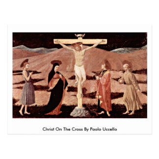 Christ On The Cross By Paolo Uccello Postcard