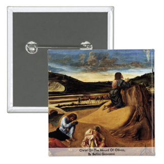Christ On The Mount Of Olives  By Bellini Giovanni Pinback Buttons