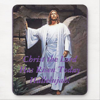 Christ the Lord  Has Risen Today Mousepad