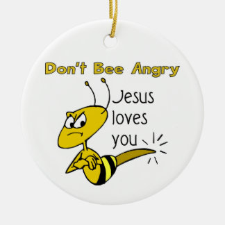 Christian bee design, Don't bee angry Ceramic Ornament