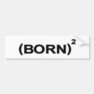 CHRISTIAN BORN AGAIN 'BORN' RELIGIOUS BUMPER STICKER