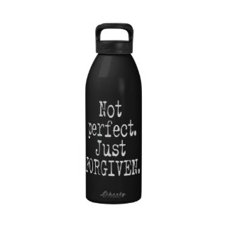 "Christian Custom ""Not Perfect. Just Forgiven."" Water Bottle"
