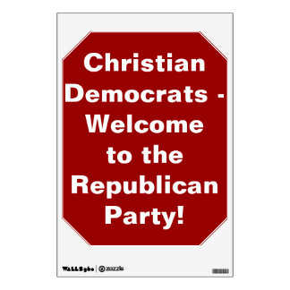 Christian Democrats-Welcome to Republican Party! Wall Sticker