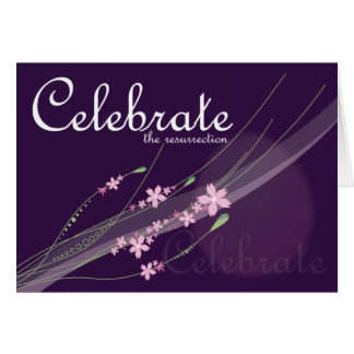 Christian Easter card ~ Celebrate the Resurrection