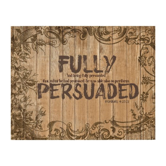 Christian Faith Quote: Fully Persuaded with Verse Wood Print