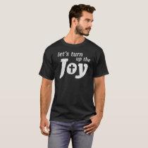 Christian Faith Turn Up The Joy Jesus Lover T-Shirt