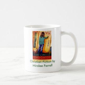 Christian Fiction by Miralee Ferrell. Coffee Mug