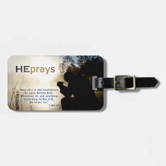 Christian HE PRAYS Luggage Tag
