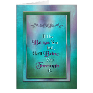 Christian - He'll bring you through it! (Quote) Card