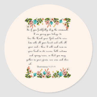 Christian inspirational Art - Deuteronomy 11:13-14 Classic Round Sticker