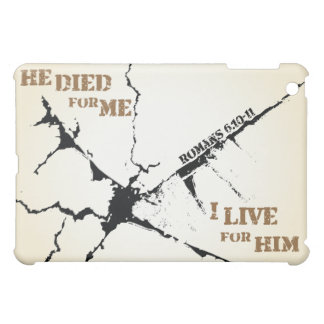 Christian iPad case: He died for me I live for Him iPad Mini Covers