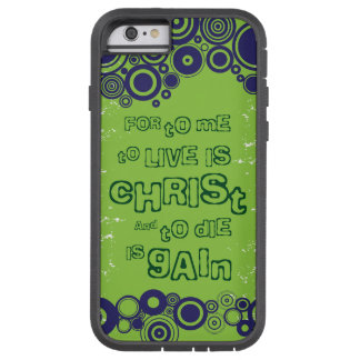 Christian iPhone case: To live is Christ Tough Xtreme iPhone 6 Case