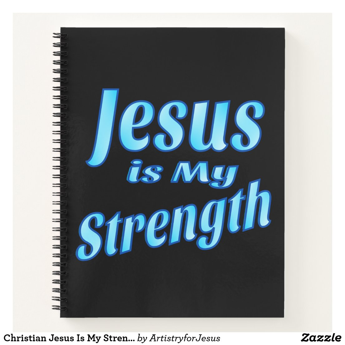 Christian Jesus Is My Strength 8.5 x 11 Notebook
