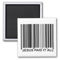 Christian Jesus Paid It All Salvation Bar Code UPC Magnet