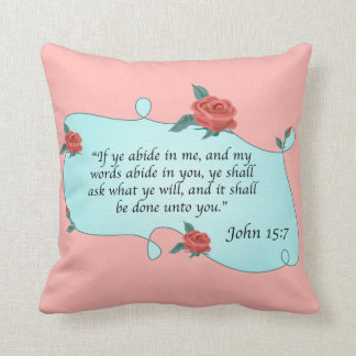 Christian John 15:7 Rose Bible Quote Abide in Me Throw Pillow