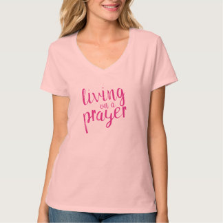 Christian Ladies Living on a Prayer Pink T-Shirt