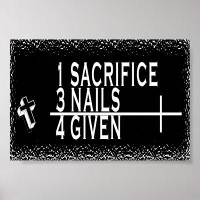 CHRISTIAN MATH 1+3=4 1SACRIFICE + 3NAILS = 4GIVEN PRINT