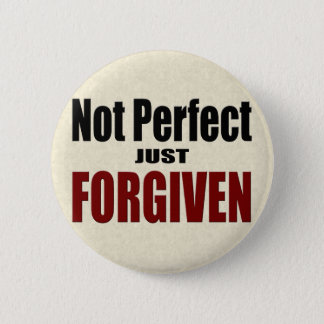 "Christian ""Not Perfect Just FORGIVEN"" Pinback Button"