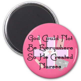 "Christian Nurse Gifts ""God Could Not Be Everywhere Magnet"