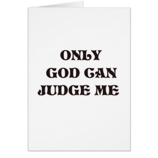 """Christian """"Only God Can Judge Me"""" Design Card"""