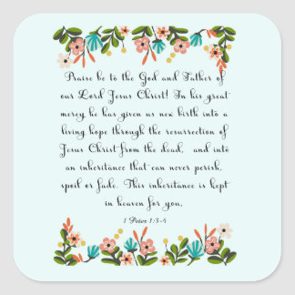 Christian Quote Art - 1 Peter 1:3-4 Square Sticker
