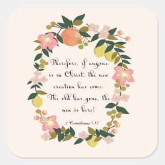 Christian Quote Art - 2 Corinthians 5:17 Square Sticker