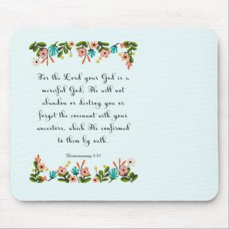 Christian Quote Art - Deuteronomy 4:31 Mouse Pad