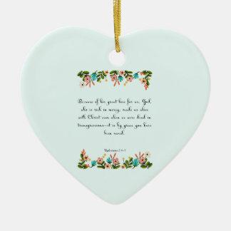 Christian Quote Art - Ephesians  2:4-5 Ceramic Ornament