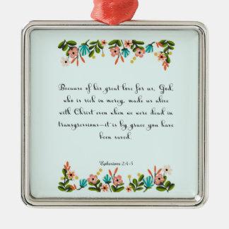 Christian Quote Art - Ephesians  2:4-5 Metal Ornament