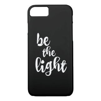 Christian Quote: Be the Light iPhone 7 Case
