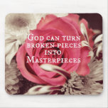 Christian Quote God Can Turn Broken Pieces Mousepad