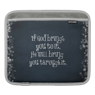 Christian Quote: If God brings you to it iPad Sleeve