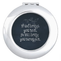 Christian Quote: If God brings you to it Mirror For Makeup