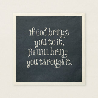 Christian Quote: If God brings you to it Paper Napkin