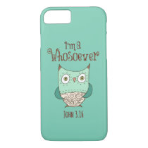 Christian Quote: I'm a Whosoever with Owl iPhone 8/7 Case