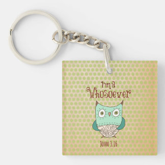 Christian Quote: I'm a Whosoever with Owl Acrylic Key Chain